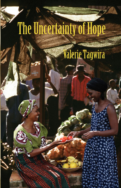 The Uncertainty of Hope, Valerie Tagwira