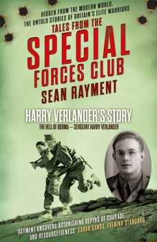 The Hell of Burma: Sergeant Harry Verlander (Tales from the Special Forces Shorts, Book 2), Sean Rayment