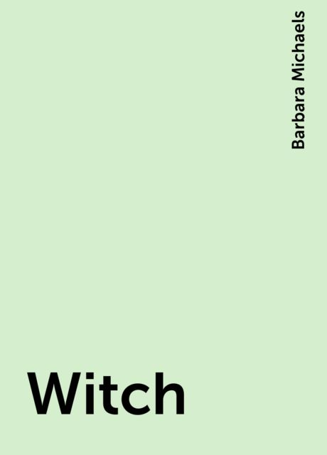 Witch, Barbara Michaels