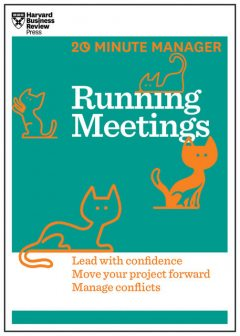 Running Meetings (HBR 20-Minute Manager Series), Harvard Business Review