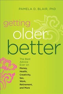 Getting Older Better, Pamela D.Blair