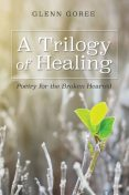 A Trilogy of Healing, Glenn Goree