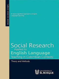 Social Research Applied to English Language Teaching in Colombian Contexts, WILDER ESCOBAR