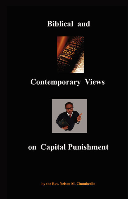 Biblical and Contemporary Views on Capital Punishment, Nelson Chamberlin