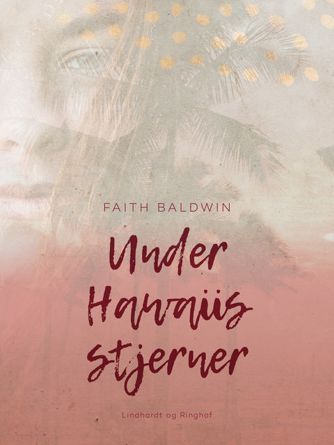 Under Hawaiis stjerner, Faith Baldwin