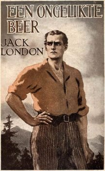 De Ongelikte Beer, Jack London