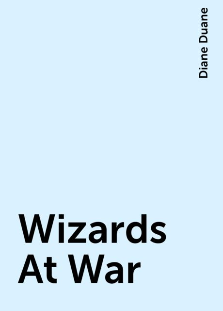 Wizards At War, Diane Duane