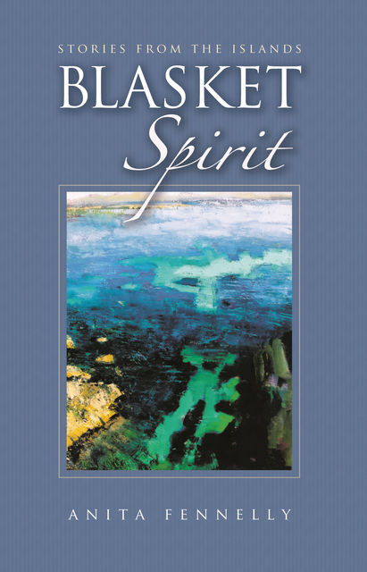 Blasket Spirit – Stories from the Islands, Anita Fennelly