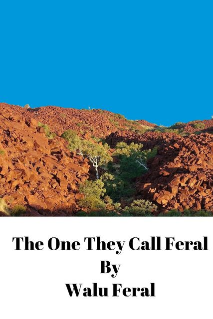 The One They Call Feral, Walu Feral