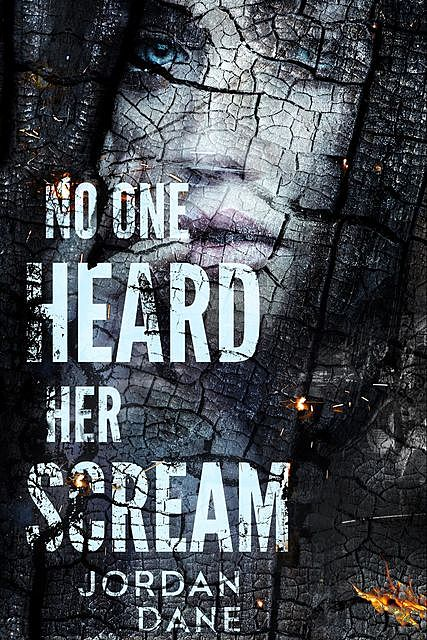No One Heard Her Scream, Jordan Dane
