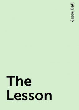 The Lesson, Jesse Ball