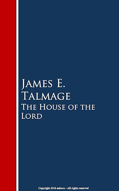 The House of the Lord, James E.Talmage