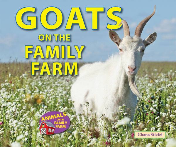 Goats on the Family Farm, Chana Stiefel