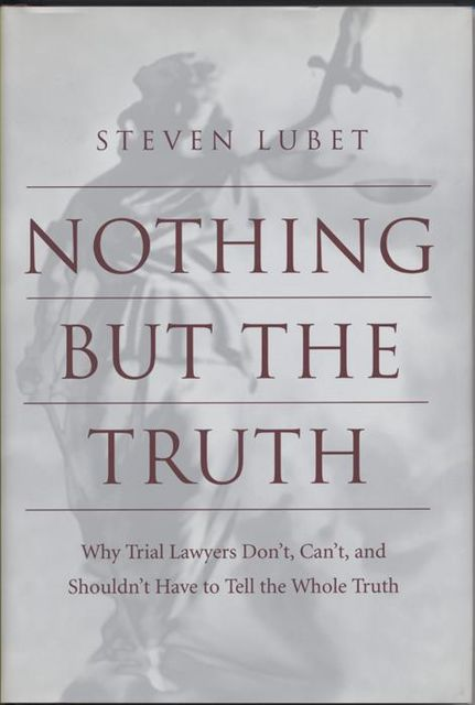 Nothing but the Truth, Steven Lubet