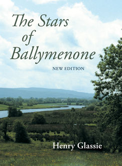 The Stars of Ballymenone, New Edition, Henry Glassie