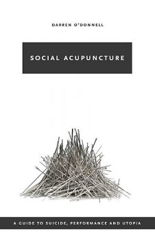 Social Acupuncture, Darren O'Donnell