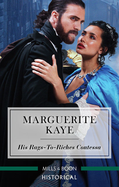 His Rags-To-Riches Contessa, Marguerite Kaye