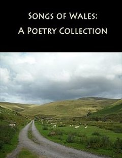 Songs of Wales: A Poetry Collection, G.R.Grove