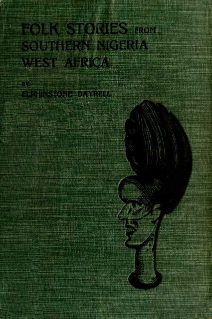 Folk Stories from Southern Nigeria, West Africa, Elphinstone Dayrell
