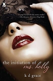 The Initiation of Ms Holly, K.D. Grace
