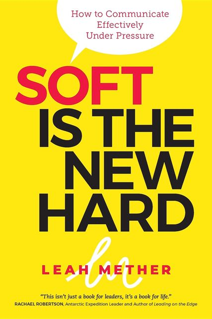 Soft Is The New Hard, Leah Mether