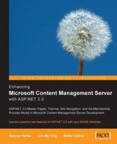 Enhancing Microsoft Content Management Server with ASP.NET 2.0, Lim Mei Ying, Stefan Gobner, Spencer Harbar