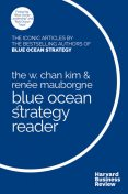 The W. Chan Kim and Renée Mauborgne Blue Ocean Strategy Reader, Renee Mauborgne, W. Chan Kim, W. Chan Kim