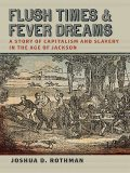 Flush Times and Fever Dreams, Joshua D. Rothman