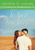 An April Love Story, Caroline B. Cooney