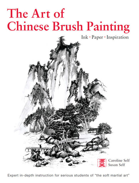 Art of Chinese Brush Painting, Caroline Self, Susan Self