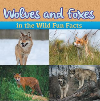 Wolves and Foxes in the Wild Fun Facts, Baby Professor