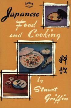 Japanese Food and Cooking, Stuart Griffin