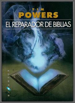 El Reparador De Biblias, Tim Powers