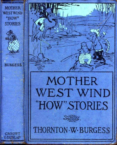 """Mother West Wind """"How"""" Stories, Thornton W.Burgess"""