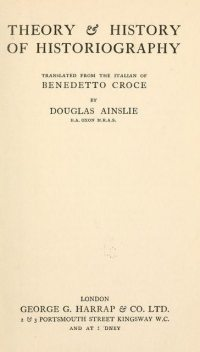 Theory & History of Historiography, Benedetto Croce