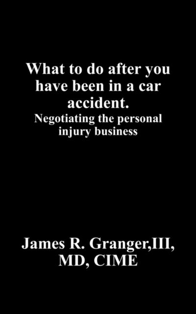 What to do when after you have been in a car accident, Granger III