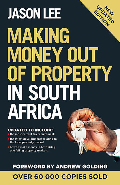 Making Money out of Property in South Africa, Jason Lee
