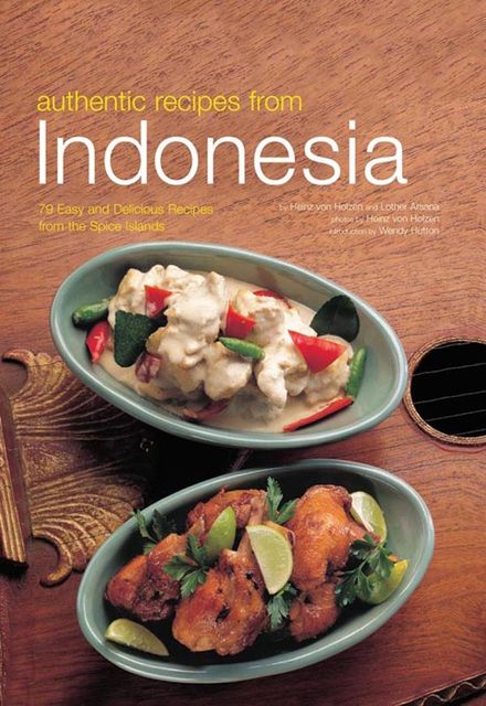 Authentic Recipes from Indonesia, Lother Arsana