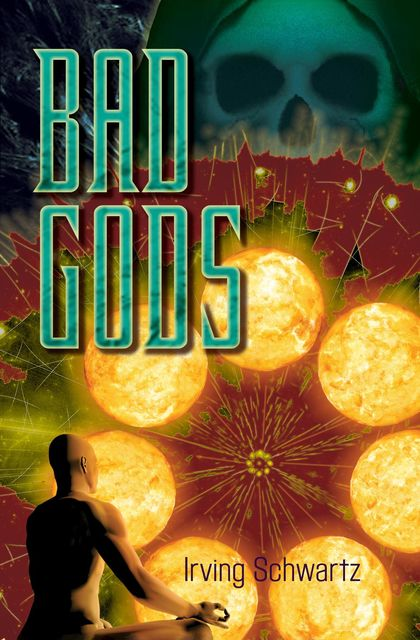 Bad Gods, Irving Schwartz