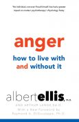 Anger: How to Live with and without It, Albert Ellis