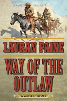Way of the Outlaw, Lauran Paine