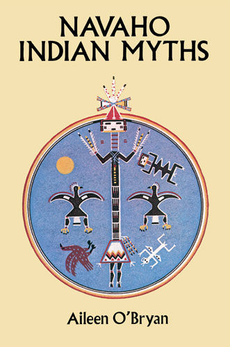 Navaho Indian Myths, Aileen O'Bryan