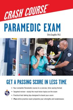 Paramedic Crash Course with Online Practice Test, Christopher Coughlin