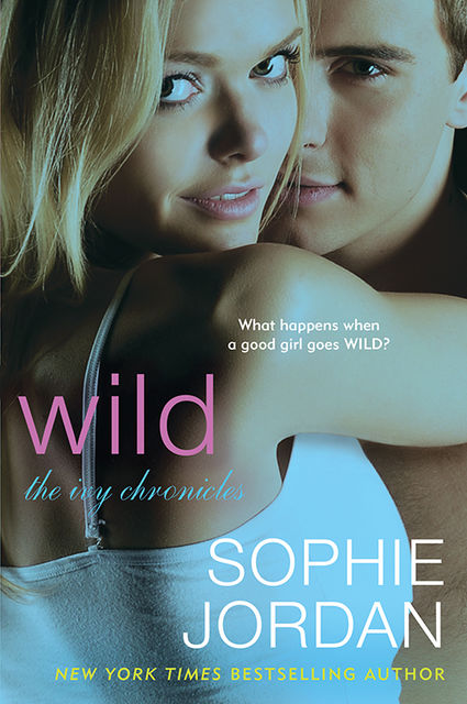 Wild: The Ivy Chronicles, Sophie Jordan