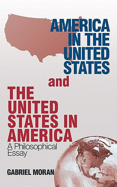 America in the United States and the United States in America, Gabriel Moran