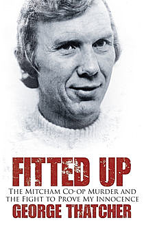 Fitted Up, George Thatcher