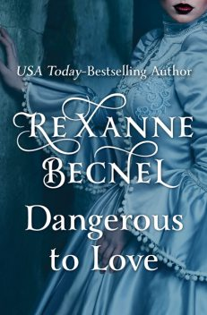 Dangerous to Love, Rexanne Becnel
