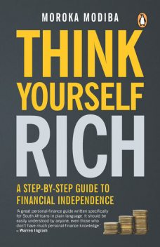 Think Yourself Rich, Moroka Modiba