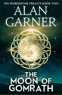 The Moon of Gomrath, Alan Garner