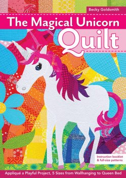 The Magical Unicorn Quilt, Becky Goldsmith